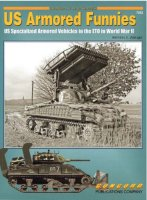 US Armored Funnies: US Specialized Armored Vehicles in the ETO in